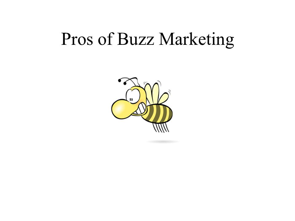Pros of Buzz Marketing