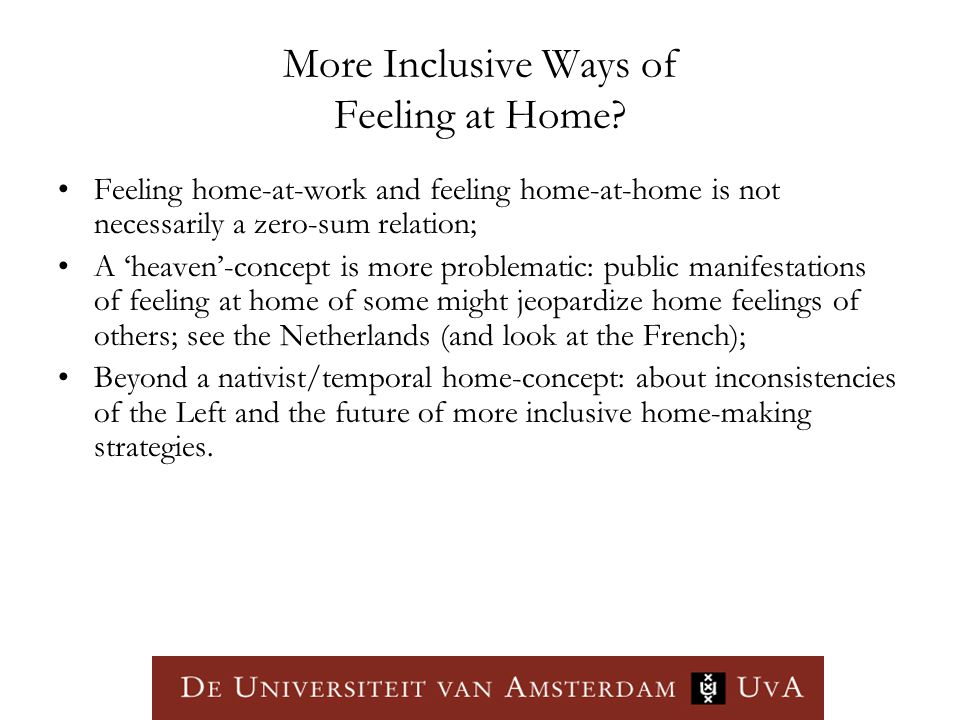 More Inclusive Ways of Feeling at Home.