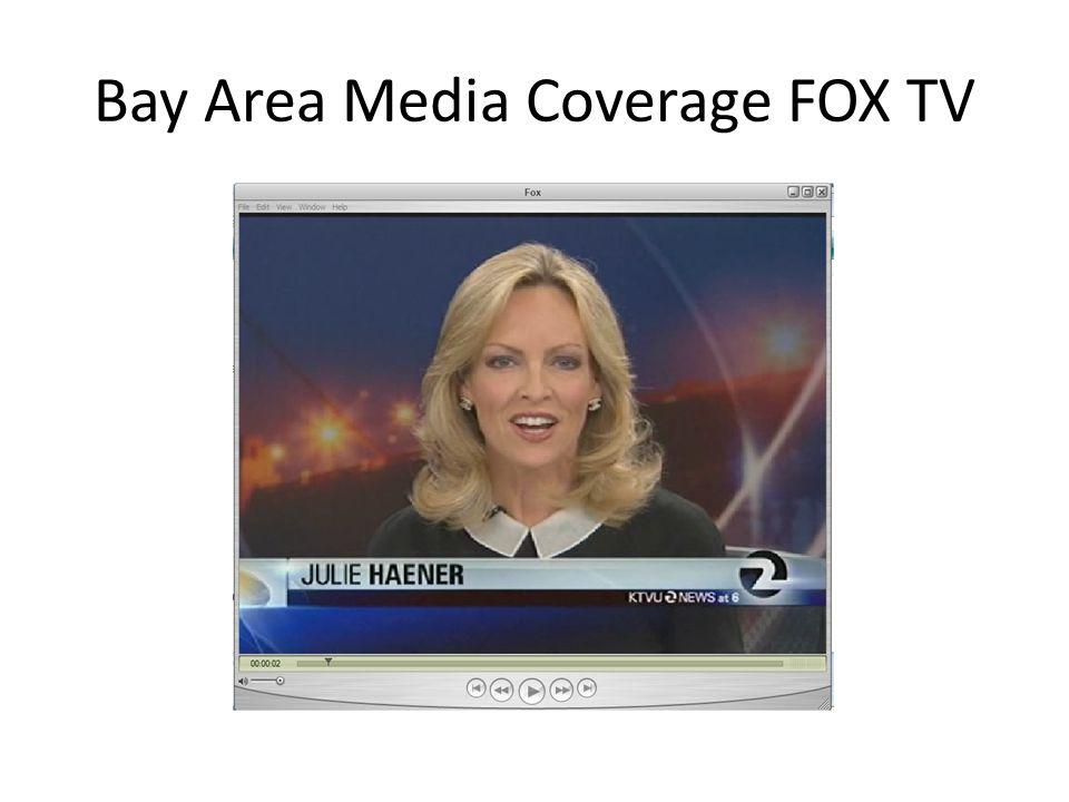 Bay Area Media Coverage FOX TV