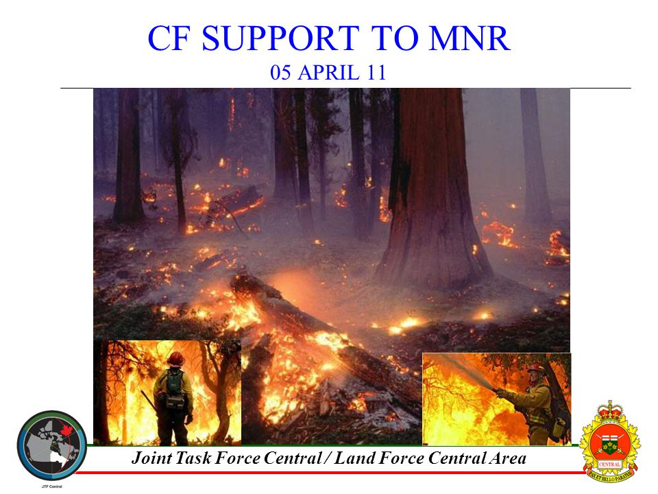 Joint Task Force Central / Land Force Central Area CF SUPPORT TO MNR 05 APRIL 11