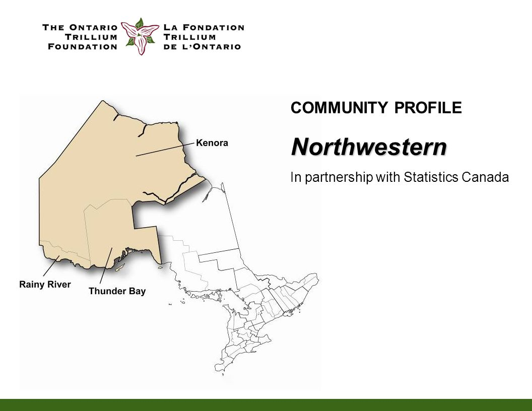 Overall total population almost unchanged, but community demographics are changing Growing Aboriginal Community Few newcomers Shrinking Francophone community Mixed news in youth population Community Profile Highlights Highlights in Northwestern (2001 to 2006):