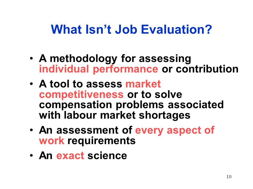 10 What Isn't Job Evaluation.