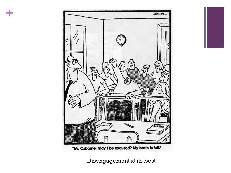 + Disengagement at its best