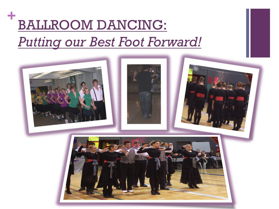 + BALLROOM DANCING: Putting our Best Foot Forward!