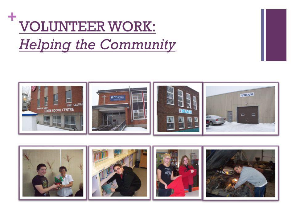 + VOLUNTEER WORK: Helping the Community