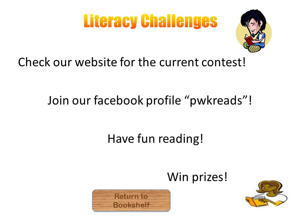 Check our website for the current contest. Join our facebook profile pwkreads .