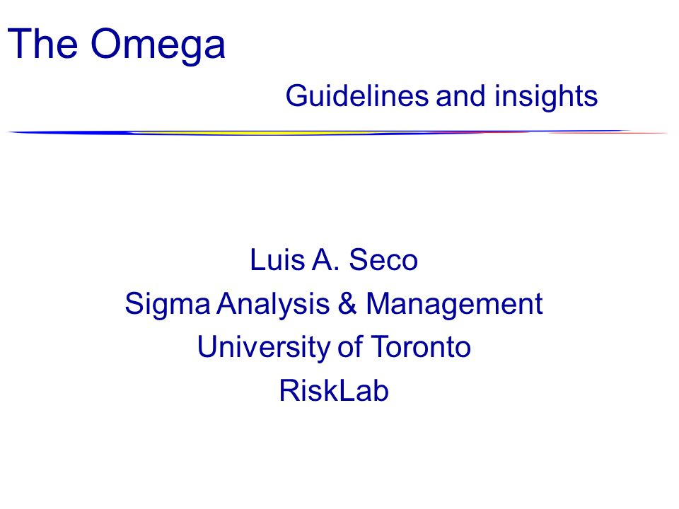 The Omega Guidelines and insights Luis A.
