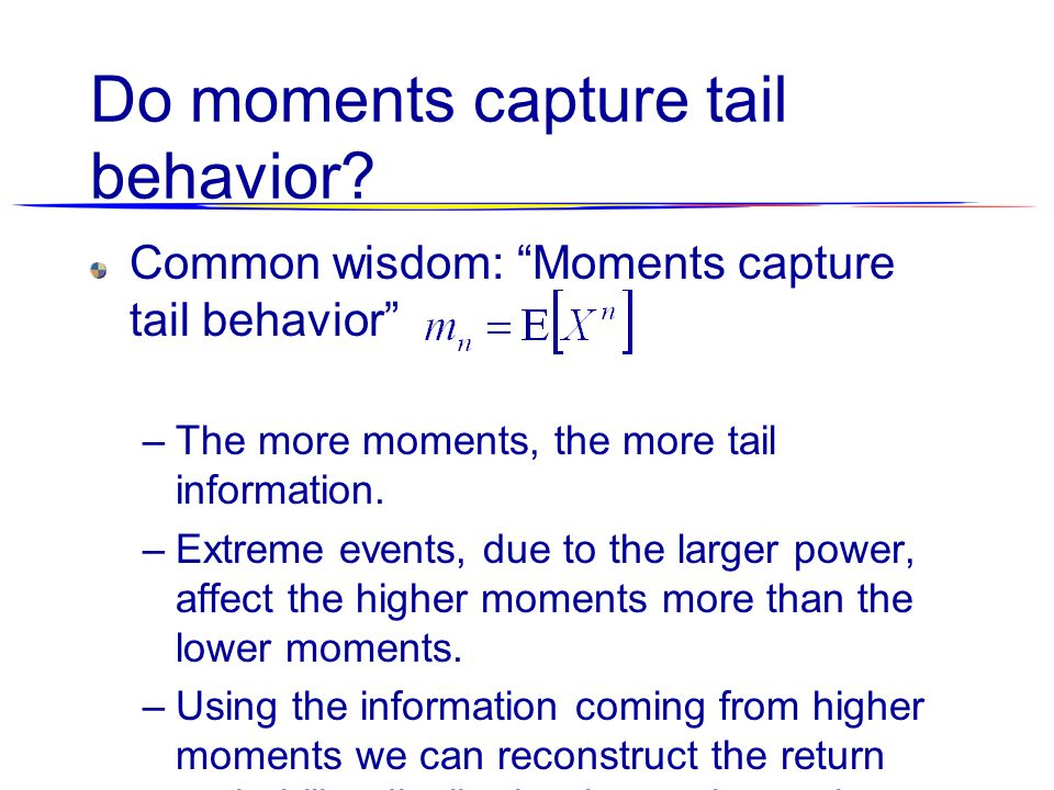 Do moments capture tail behavior.