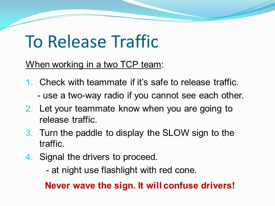 To Release Traffic When working in a two TCP team: 1.