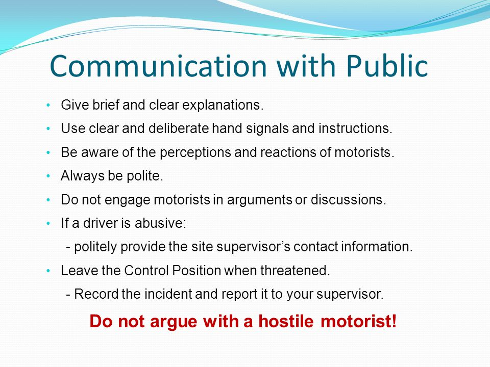 Communication with Public Give brief and clear explanations.