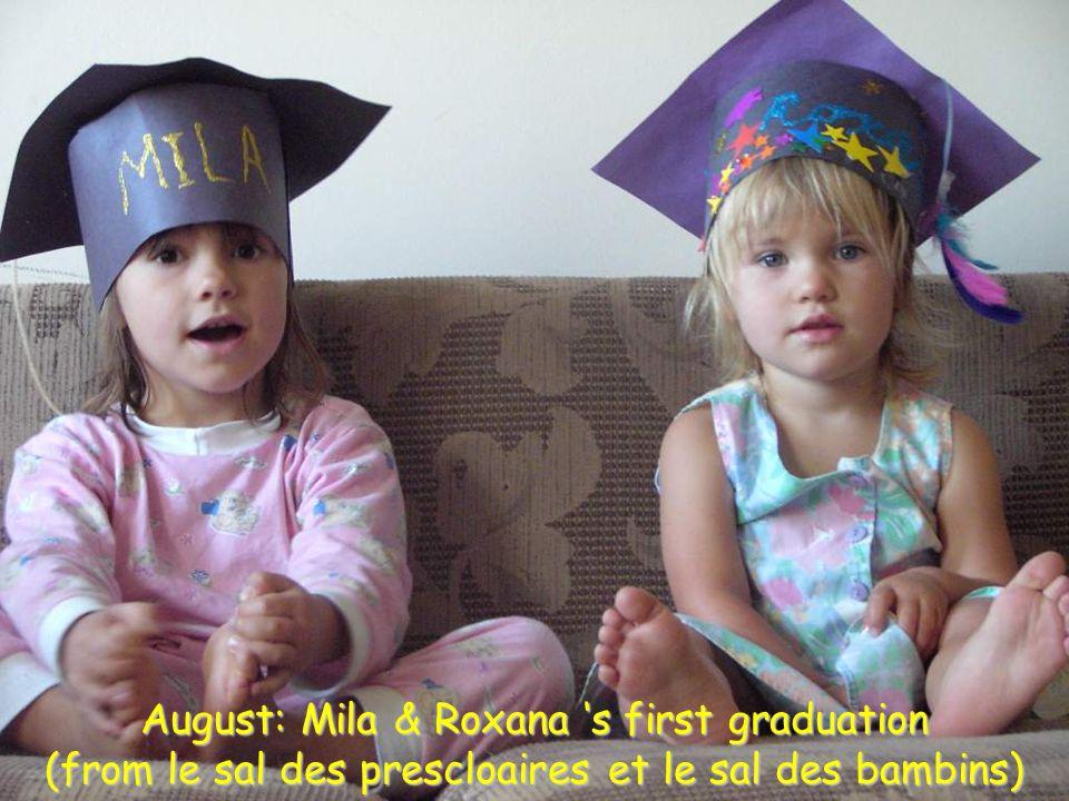 August: Mila & Roxana 's first graduation (from le sal des prescloaires et le sal des bambins)