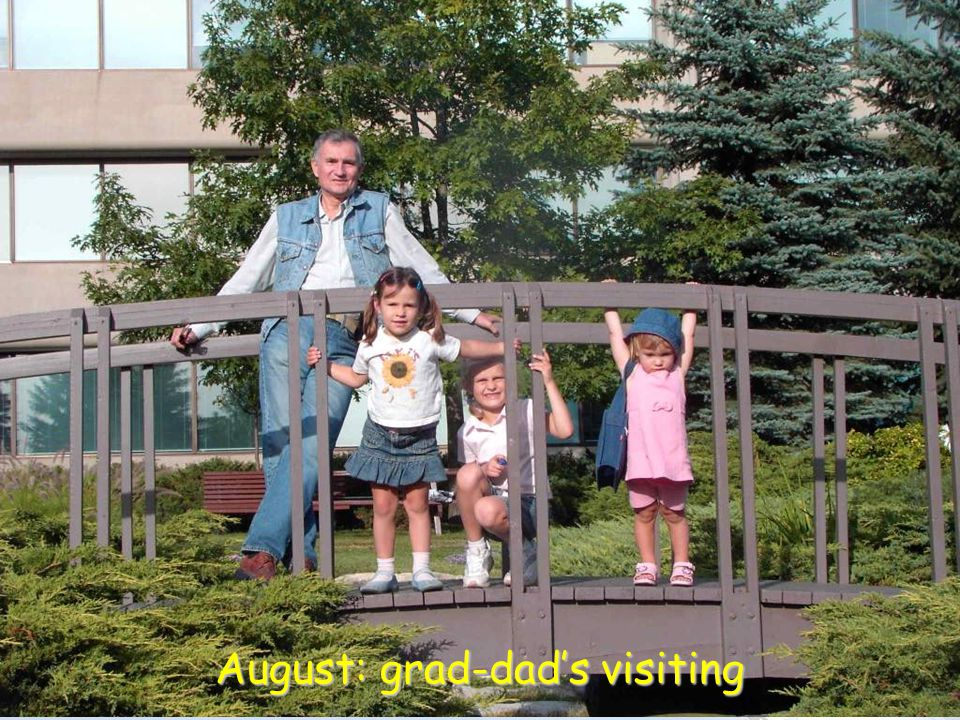 August: grad-dad's visiting