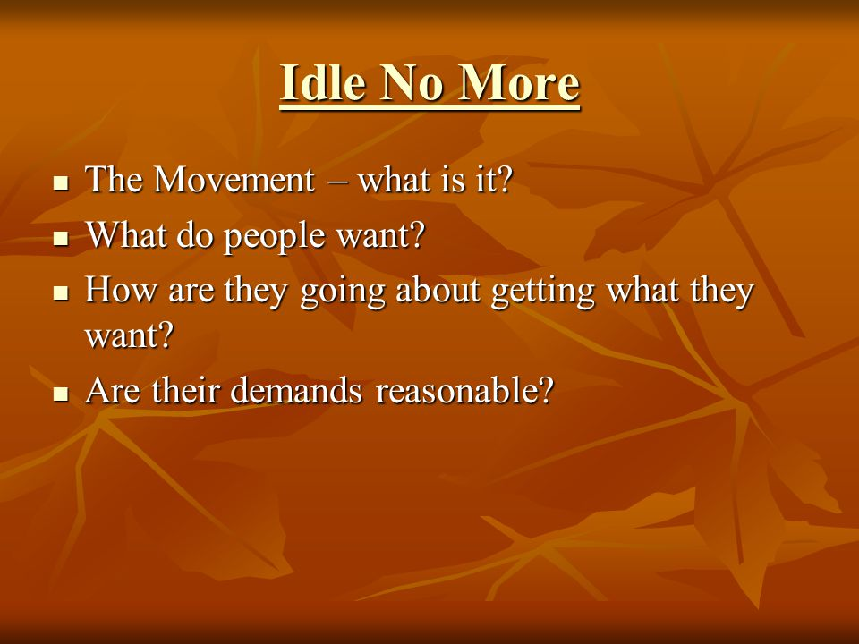 Idle No More Idle No More The Movement – what is it.
