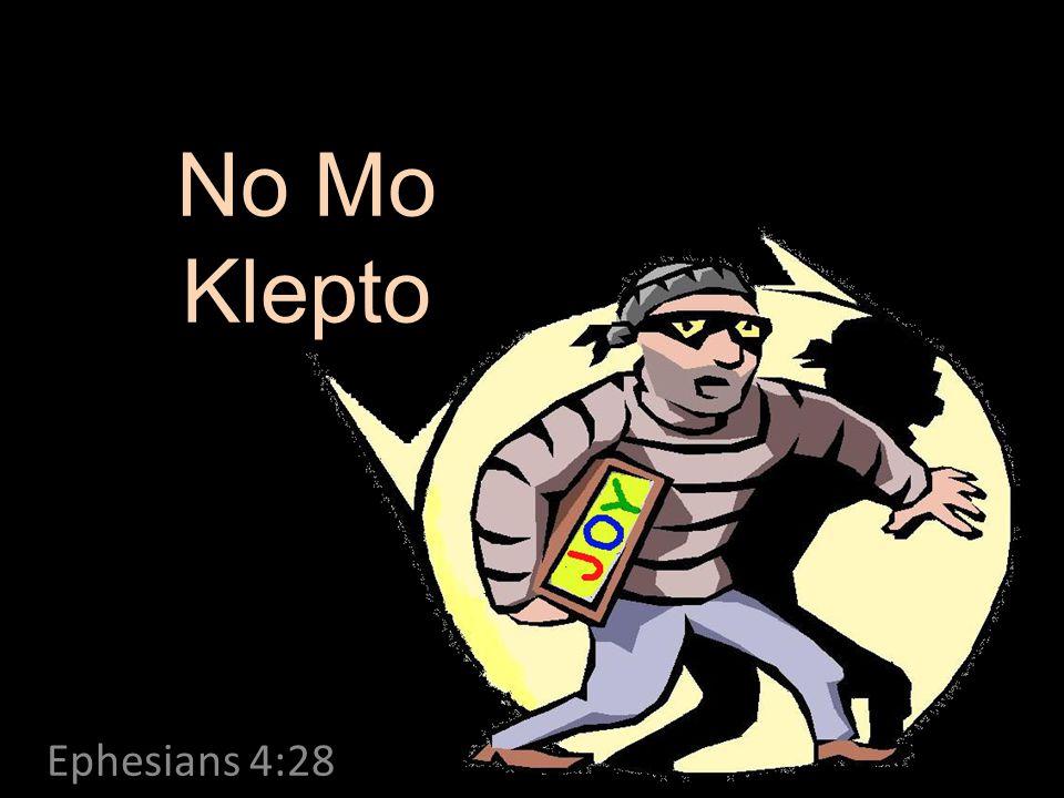 No Mo Klepto Ephesians 4:28