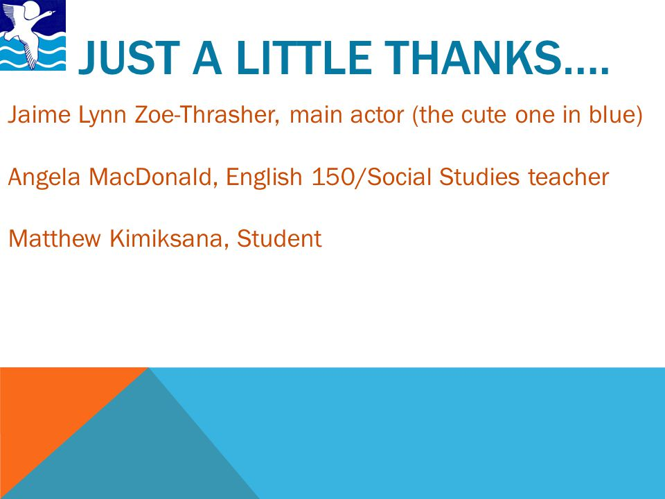 JUST A LITTLE THANKS….