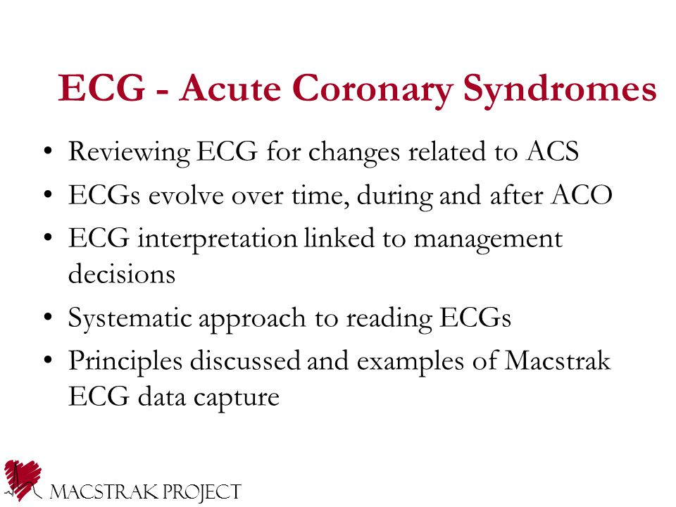 Macstrak Project ECG can provide answers to: Acute Coronary Occlusion (ACO) Is the vessel open or closed.