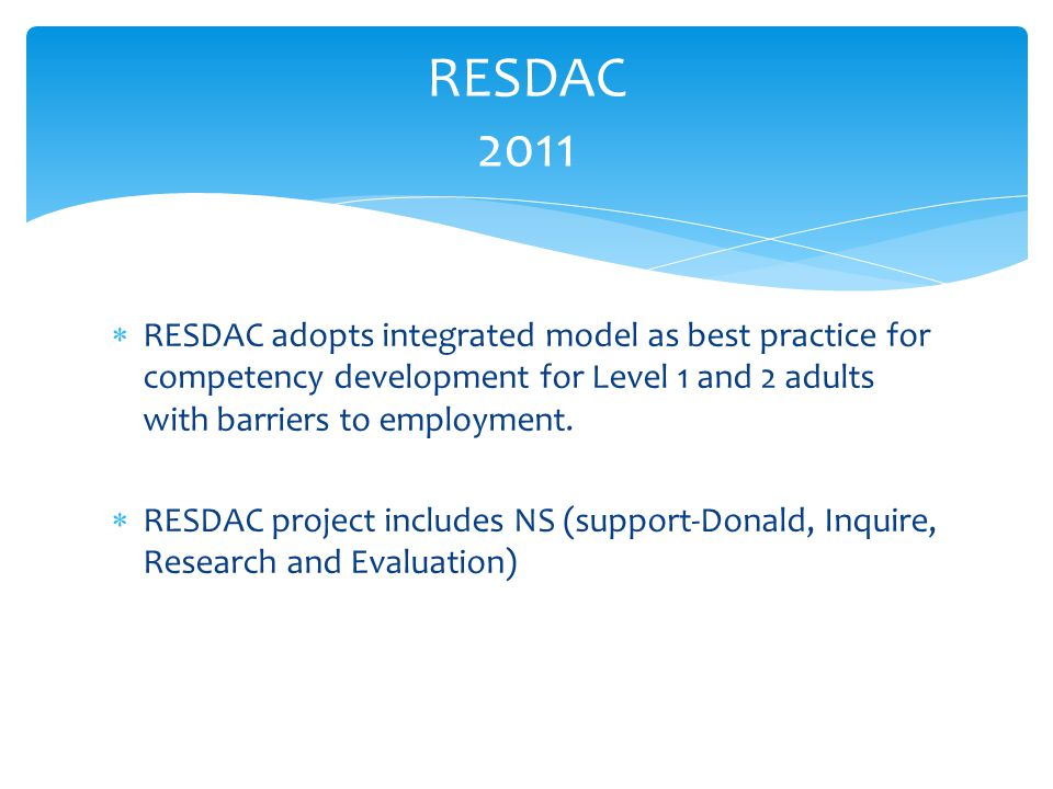  RESDAC adopts integrated model as best practice for competency development for Level 1 and 2 adults with barriers to employment.