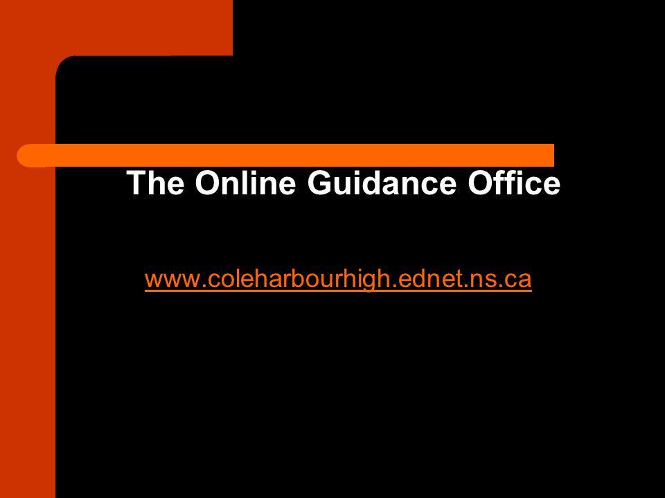 The Online Guidance Office www.coleharbourhigh.ednet.ns.ca