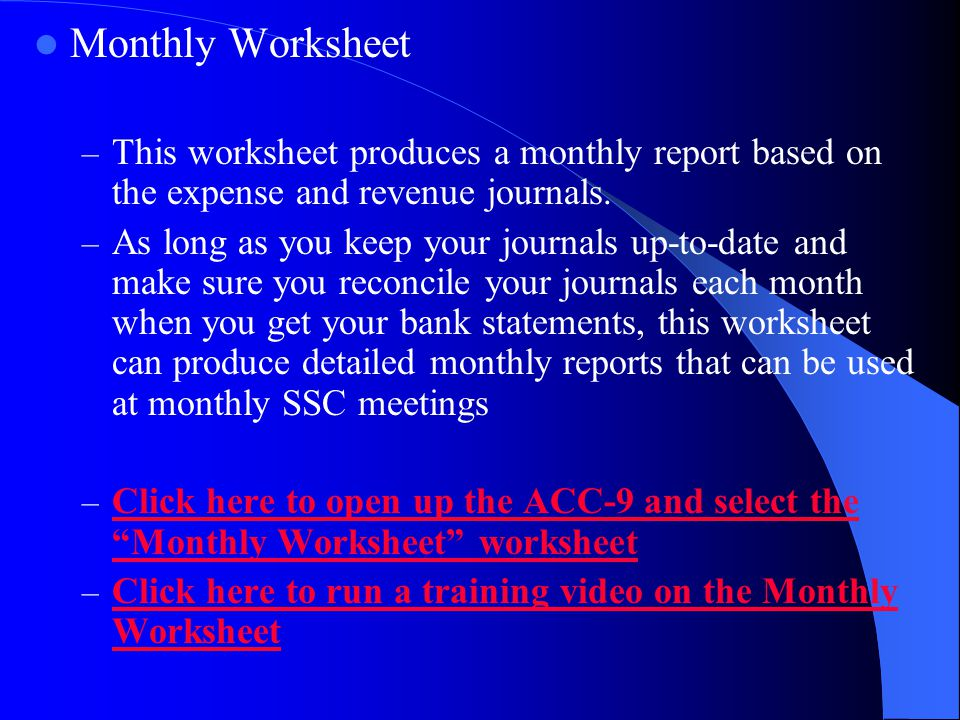 Monthly Worksheet – This worksheet produces a monthly report based on the expense and revenue journals.