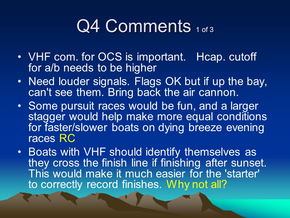Q4 Comments 1 of 3 VHF com. for OCS is important.
