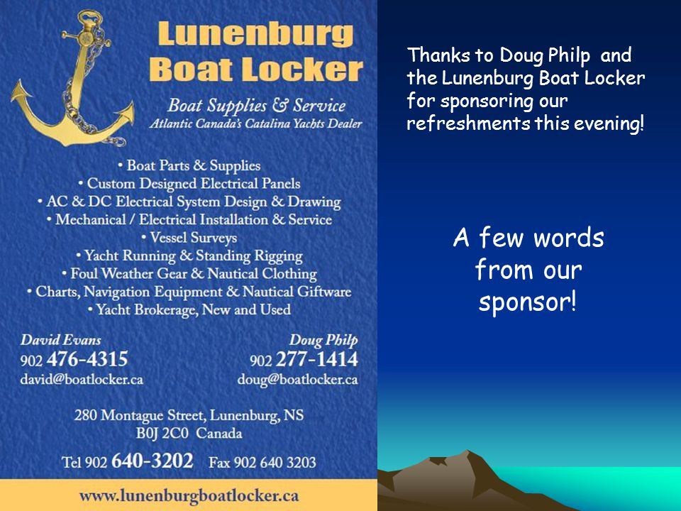 Thanks to Doug Philp and the Lunenburg Boat Locker for sponsoring our refreshments this evening.