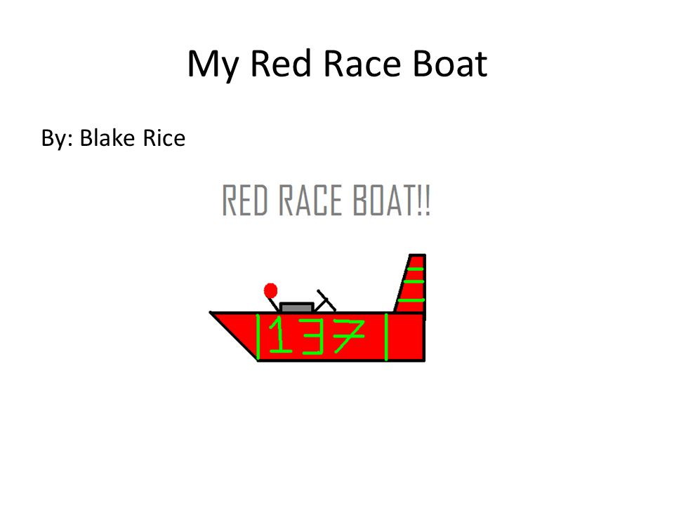 My Red Race Boat By: Blake Rice