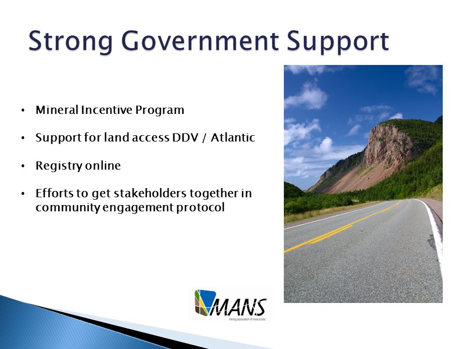 Mineral Incentive Program Support for land access DDV / Atlantic Registry online Efforts to get stakeholders together in community engagement protocol