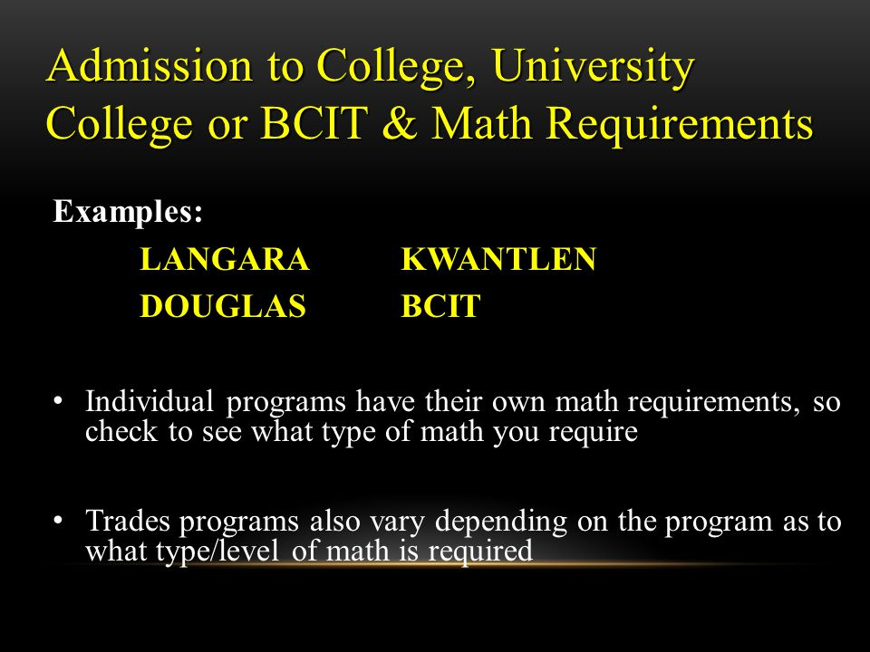SFU & MATH REQUIREMENTS FOR ADMISSION : ARTS: Foundations 11 OR Pre-Calculus 11 SCIENCE: Pre-Calculus 11 & Pre-Calculus 12 ENGINEERING: Pre-Calculus 1