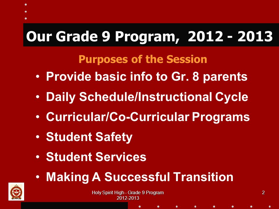 Holy Spirit High - Grade 9 Program Our Grade 9 Program, Provide basic info to Gr.