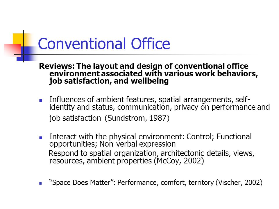 De Croon et al.'s conceptual framework (2005) Office Concepts Work Conditions Short-term Reaction Long-term reaction Location Layout Use Physiological Psychological Health Performance Job demands Job resources Source: de Croon et al.