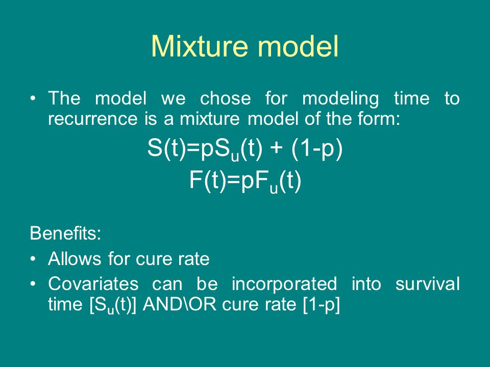Mixture Model (Con't) The model can be fit using a S-plus library (GFCURE) written by Peng.