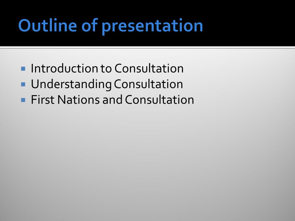  Introduction to Consultation  Understanding Consultation  First Nations and Consultation