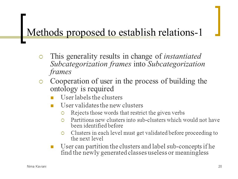 Nima Kaviani20 Methods proposed to establish relations-1  This generality results in change of instantiated Subcategorization frames into Subcategori