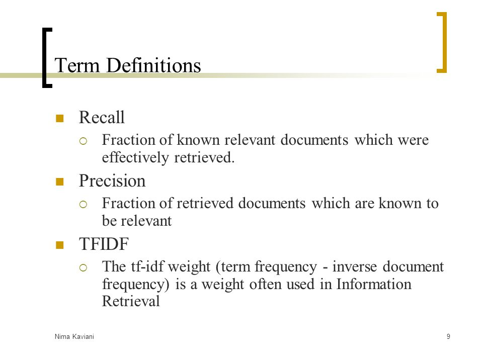 Nima Kaviani10 Methods used in acquiring the concepts-1 Computational linguistic approach Pre-processing the text to extract dependencies and single-word nouns  POS-tagger [11] (part-of-speech dependency parser) [2, 4]  Minipar (State-of-the-art dependency) [1] Extracting multi-word noun phrases [2]  Shallow parse the text  Filter out word phrases with interesting POS-tag patterns  Decide for each phrase whether it is a noun phrases Extracting taxonomical relations[14]  Uses regular expressions to find ISA relations  Defining regular expression relations like: NP {, NP}* {,} or other NP Bruises, wounds, broken bones, or other injuries The overall process is a combination of the tools below[12] Tokenizer: Regular expressions to find nouns Lexicon: as a big repository for stems Lexical analyzer: mixes results from the two methods above and extracts new concepts Chunk parse: works on phrases to generate syntactic dependency relations-uses POS-tagger.