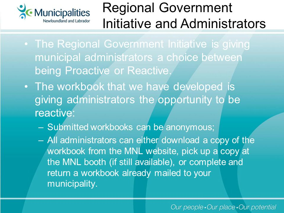 The Regional Government Initiative is giving municipal administrators a choice between being Proactive or Reactive.