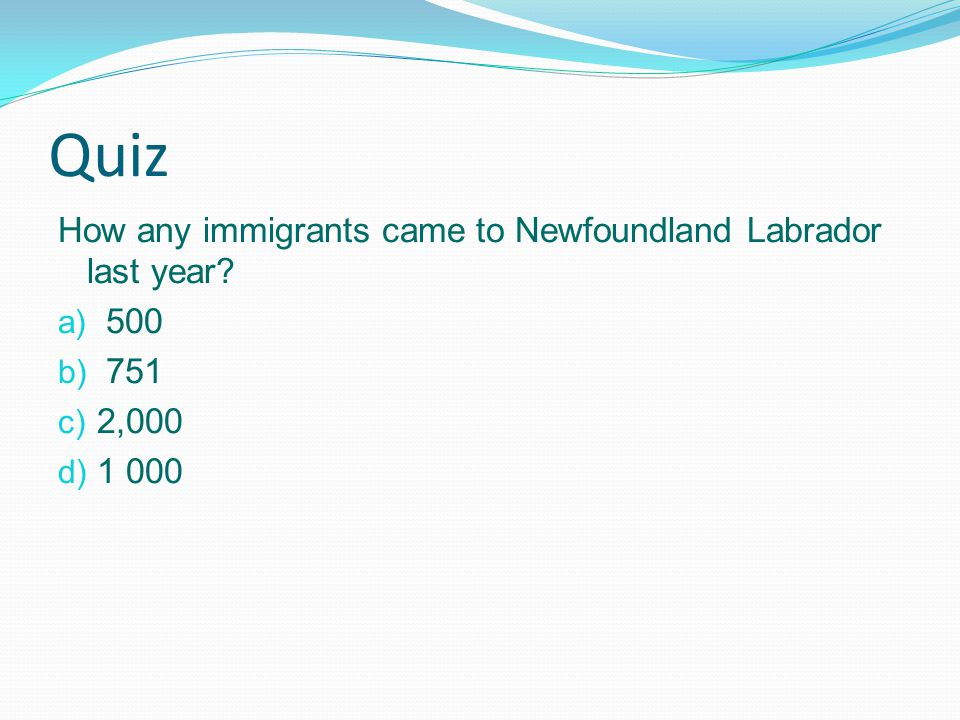 QUIZ Temporary Foreign Students Present on December 1 st by Province or Territory and Urban Area 2012 a.