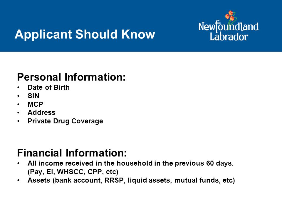 Application Assessment 2 Steps for Regular Income Support: 60 day assessment to determine eligibility date.