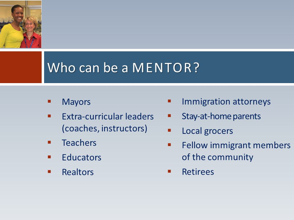 Who can be a MENTOR.