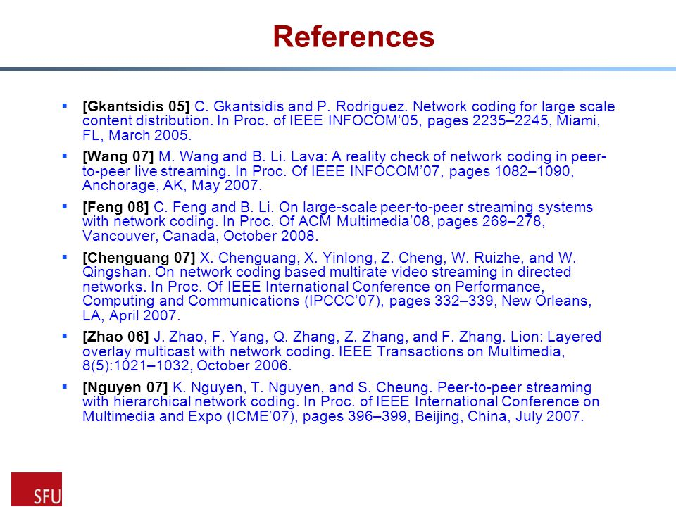 References  [Gkantsidis 05] C. Gkantsidis and P.