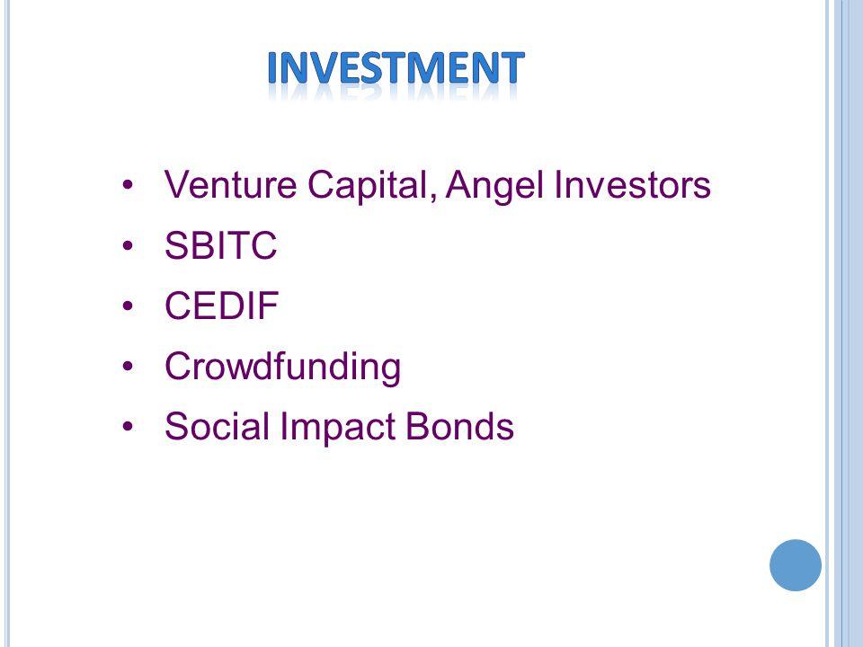 Venture Capital, Angel Investors SBITC CEDIF Crowdfunding Social Impact Bonds