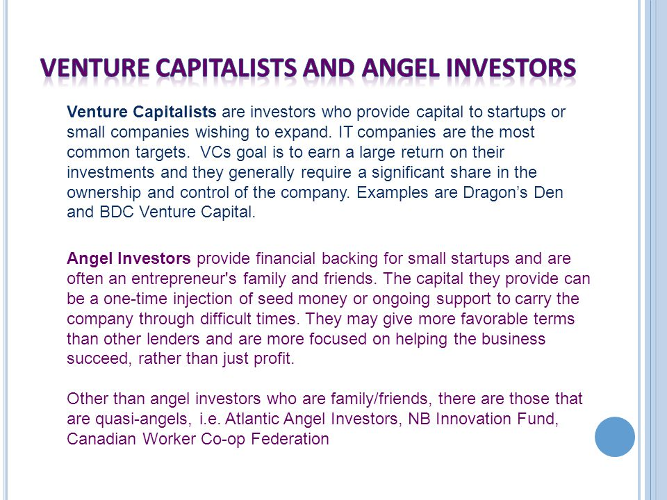 Venture Capitalists are investors who provide capital to startups or small companies wishing to expand.
