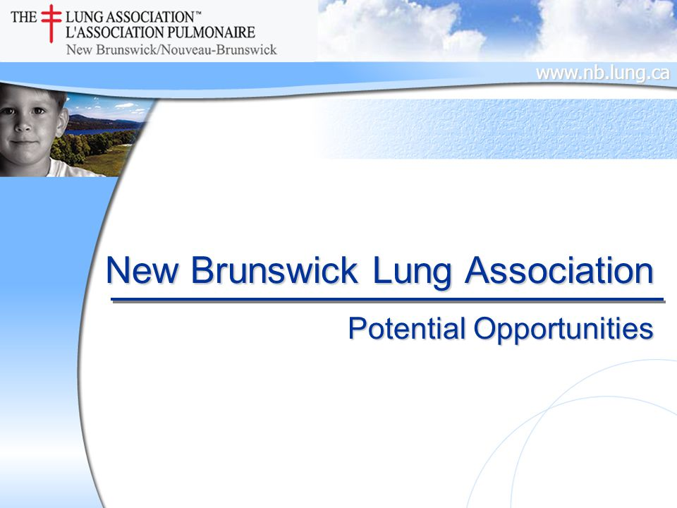 www.nb.lung.ca New Brunswick Lung Association Potential Opportunities