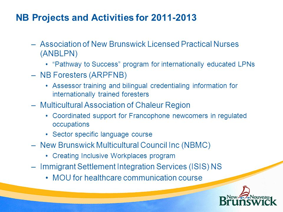"NB Projects and Activities for 2011-2013 –Association of New Brunswick Licensed Practical Nurses (ANBLPN) ""Pathway to Success"" program for internation"