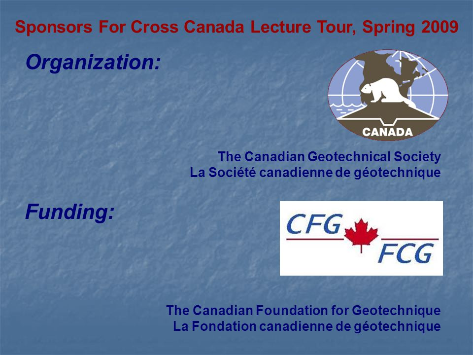 The Canadian Foundation for Geotechnique La Fondation canadienne de géotechnique The Canadian Geotechnical Society La Société canadienne de géotechniq