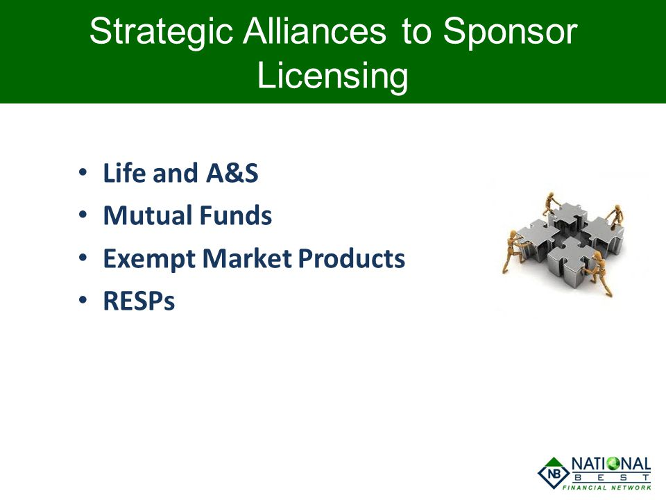 Strategic Alliances to Sponsor Licensing Life and A&S Mutual Funds Exempt Market Products RESPs