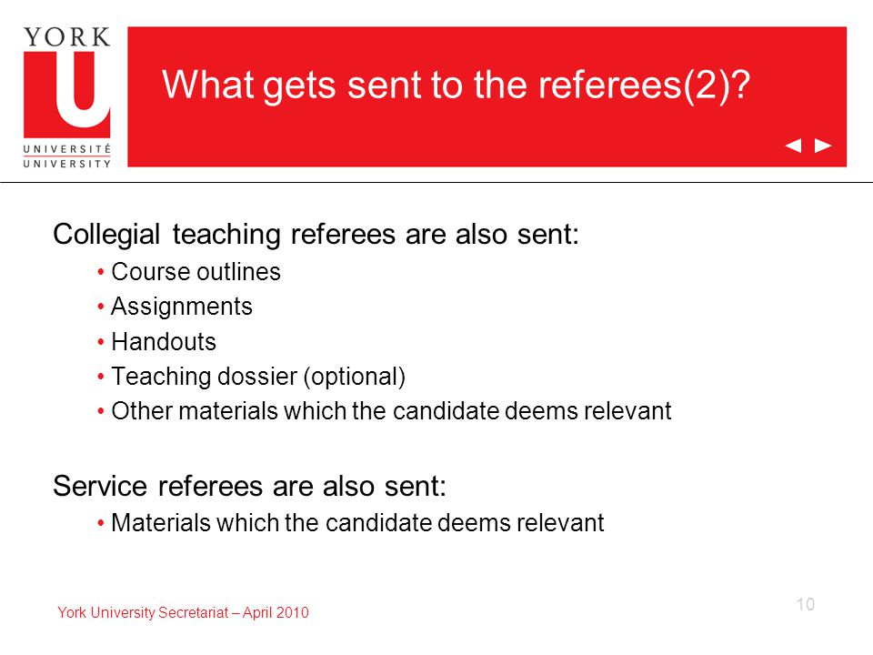 10 York University Secretariat – April 2010 What gets sent to the referees(2).