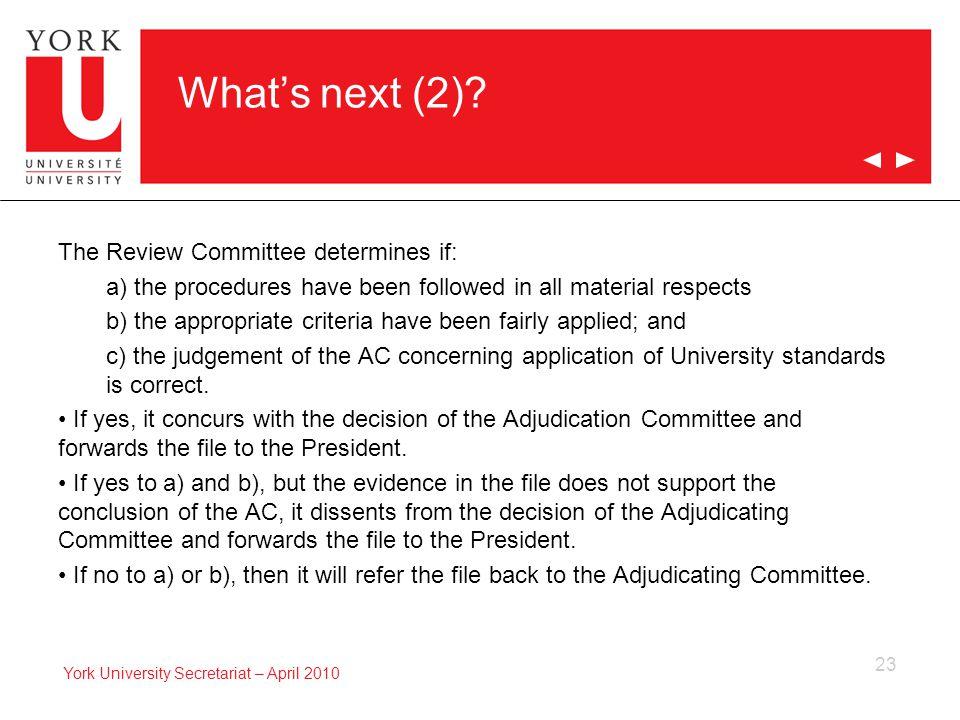 23 York University Secretariat – April 2010 What's next (2).