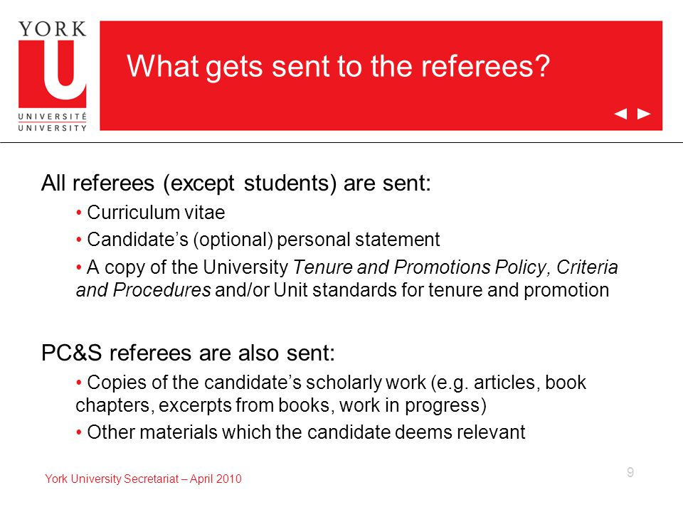 9 York University Secretariat – April 2010 What gets sent to the referees.