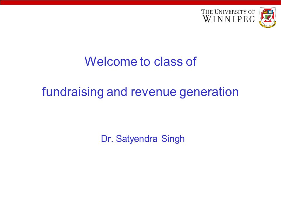 Welcome to class of fundraising and revenue generation Dr. Satyendra Singh