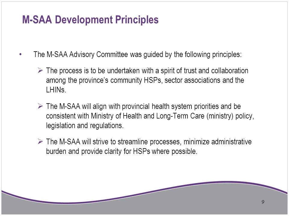M-SAA Development Principles The M-SAA Advisory Committee was guided by the following principles:  The process is to be undertaken with a spirit of t